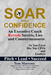 "Get Tom Marcoux 's book ""Soar With Confidence ... PItch, Lead, Succeed"""